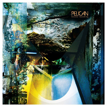Pelican - Forever Becoming